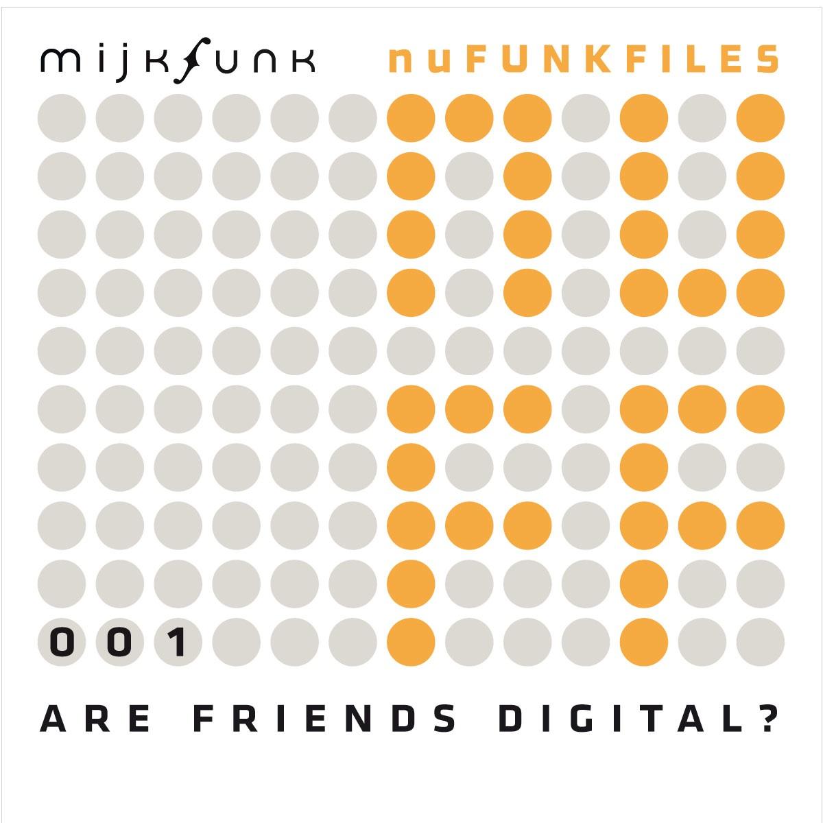 mijkfunk – Are Friends Digital? EP – nuFunkFiles 001