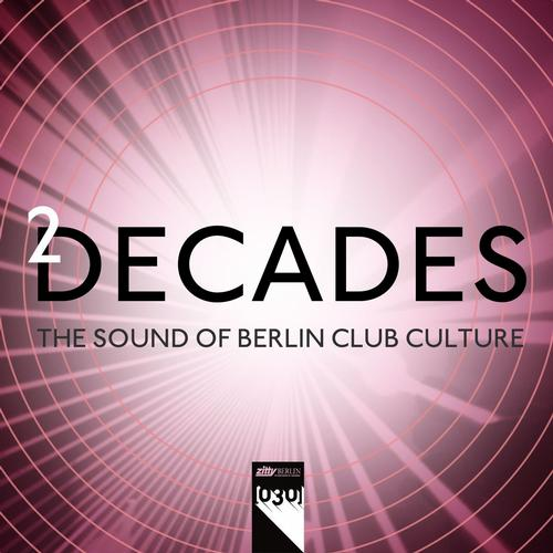 2 Decades – The Sound Of Berlin Club Culture (Compilation)