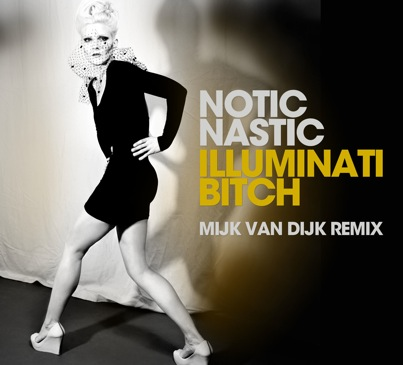 Notic Nastic – Illuminati Bitch (Mijk van Dijk Remix) – NN Records