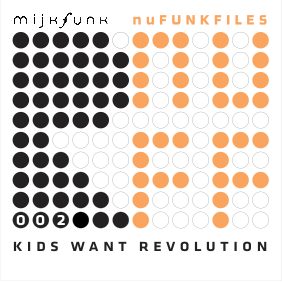 mijkfunk – Kids Want Revolution EP – nuFunkFiles 002