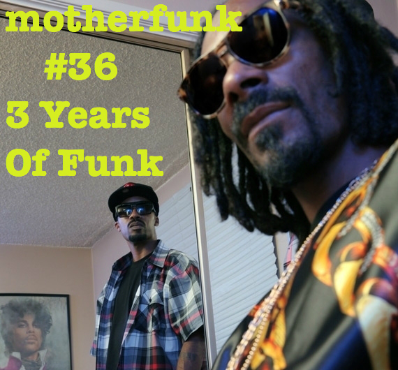 Motherfunk #36 – 3 Years Of Funk