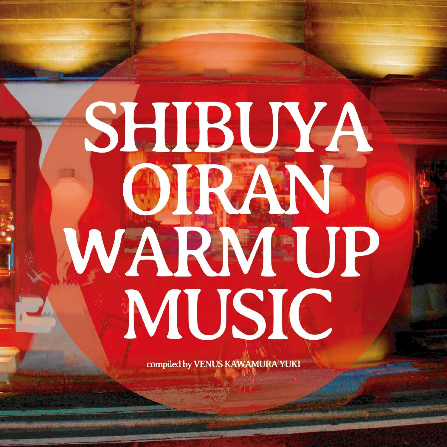 SHIBUYA Oiran Warm Up Music Compilation
