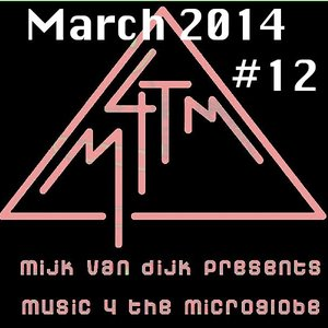 music 4 the microglobe #12 – March 2014