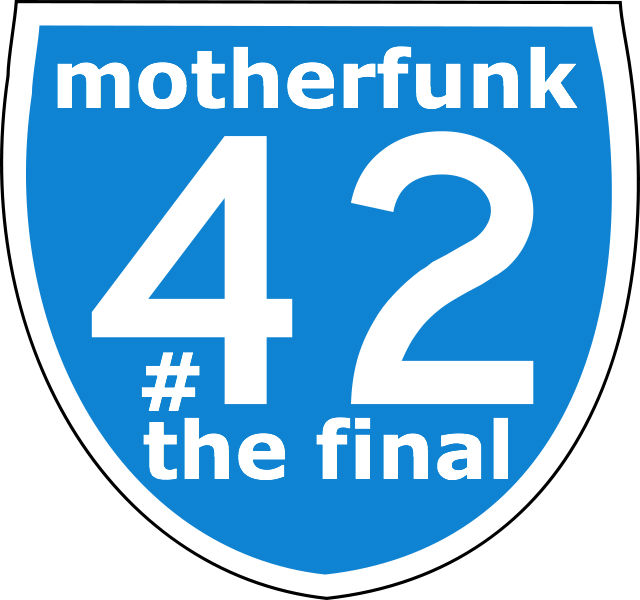 motherfunk #42 – Famous Last Words