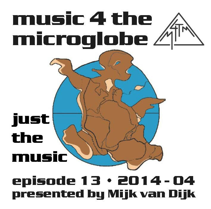 music 4 the microglobe #13, April 2014 – just the music