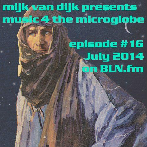 Music 4 The Microglobe #16 – July 2014