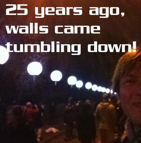 25 years ago, walls came tumbling down!