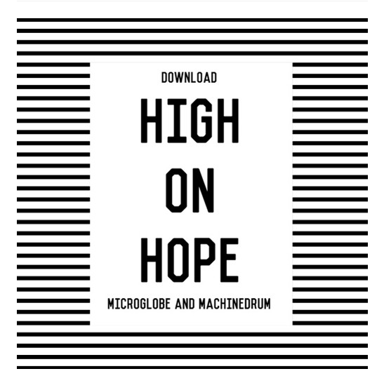 Microglobe & Machinedrum – High On Hope