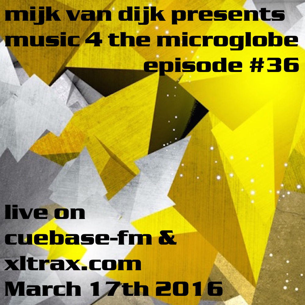 Music 4 The Micro­globe #36 – March 2016