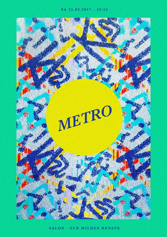 Metro at Wilde Renate, 25.02.2017