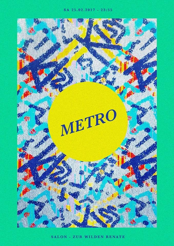 Metro atWilde Renate, 25.02.2017