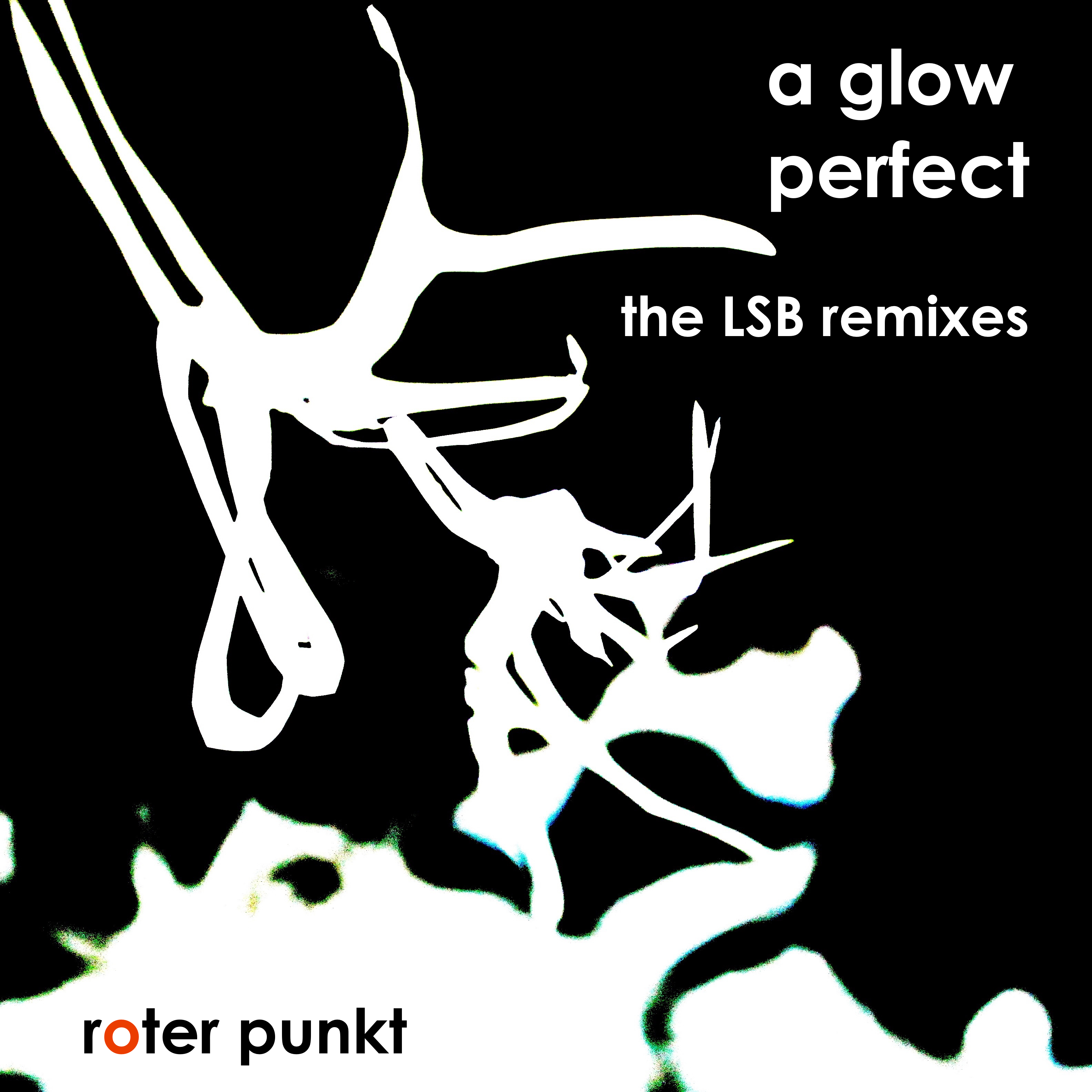 a glow – perfect – The LSB Remixes