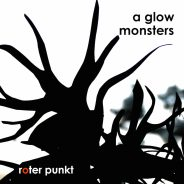 a glow – monsters EP – roter punkt