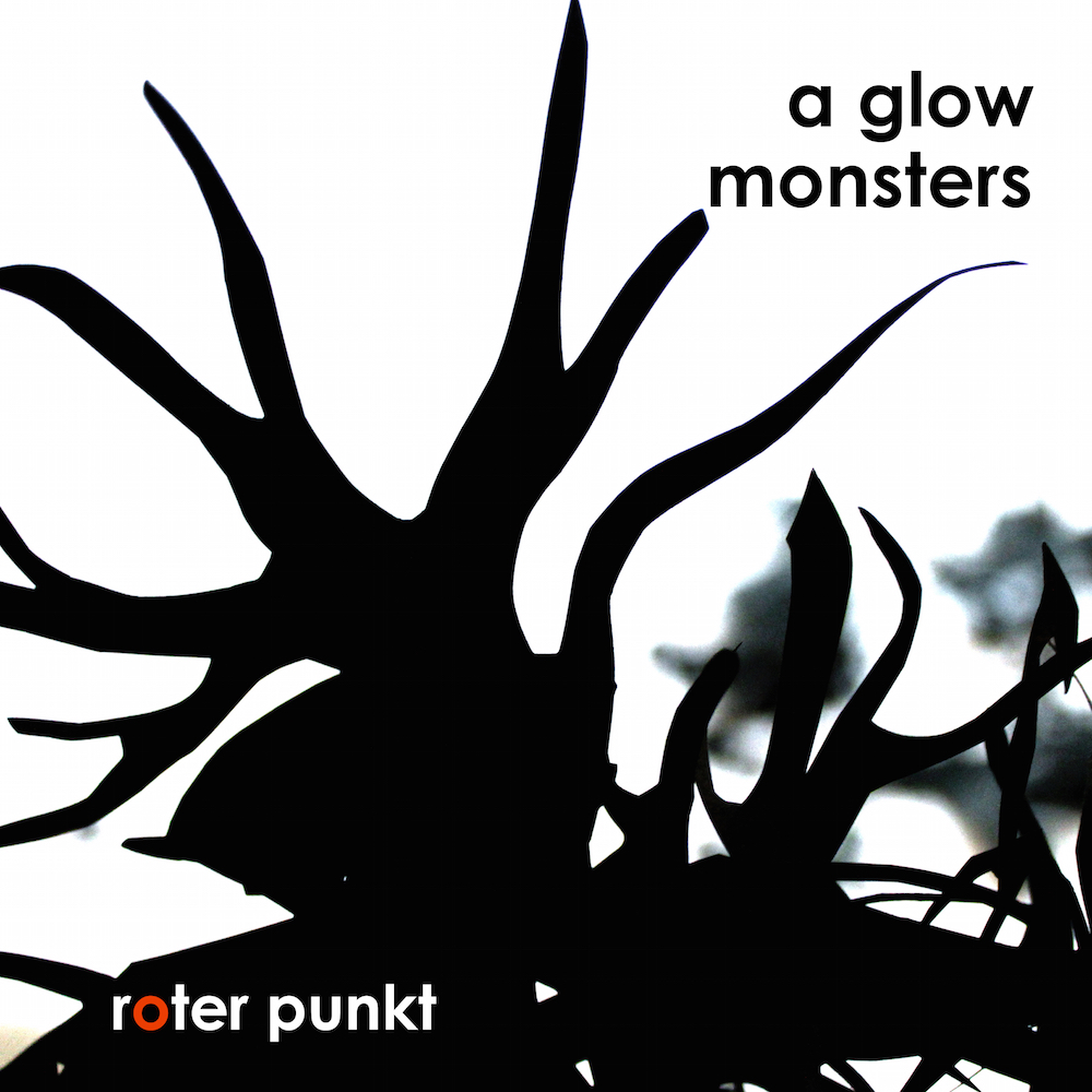 a glow – monsters EP (roter punkt 006)