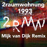 2raumwohnung – 1993 (Mijk van Dijk Remix)