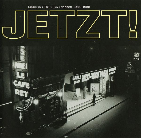 Jetzt! – Liebe In Grossen Städten (1984-1988)