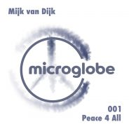 Mijk van Dijk – Peace 4 All EP – microglobe 001