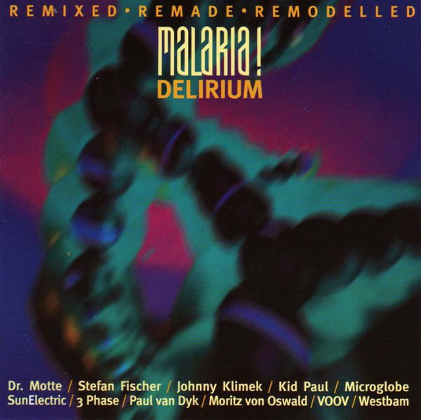 Malaria! ‎– Delirium (Remixed • Remade • Remodelled)