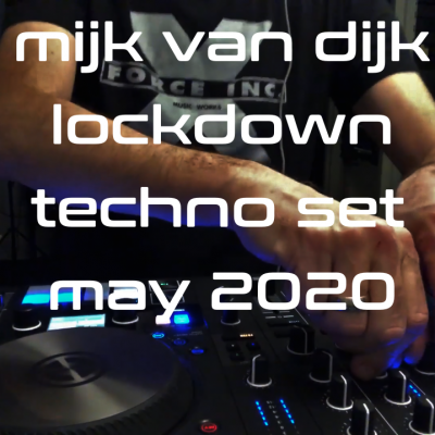 Mijk van Dijk Lockdown Techno DJ Set, 2020-05-16