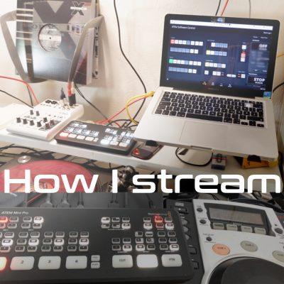 How I stream