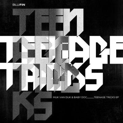 Mijk van Dijk & Baby Doc – Teenage Tricks EP – BluFin Records