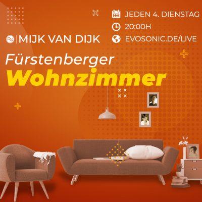 Fürstenberger Wohnzimmer, neue Radioshow auf evosonic mit Mijk van Dijk