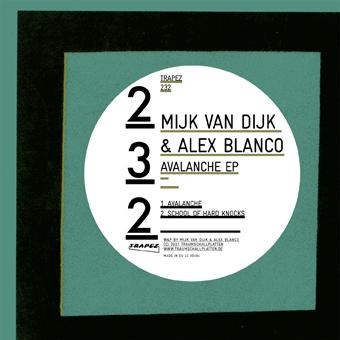 Mijk van Dijk & Alex Blanco – Avalanche EP – Trapez 232