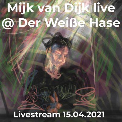 Mijk van Dijk at Der Weiße Hase Livestream