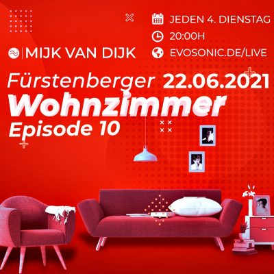 Mijk van Dijk, evosonic radio, Fürstenberger Wohnzimmer 010, 2021-06-22