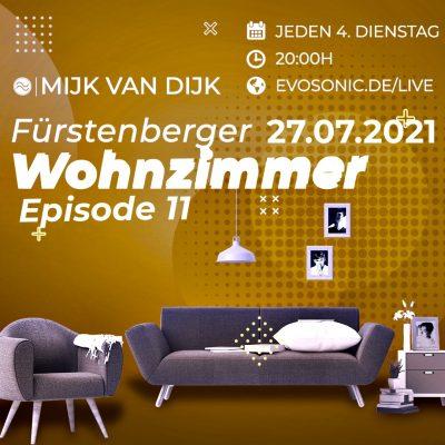 Mijk van Dijk, evosonic radio, Fürstenberger Wohnzimmer 011, 2021-07-27